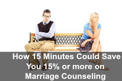 marriage counseling How 15 Minutes Could Save You 15% or more on Marriage Counseling...