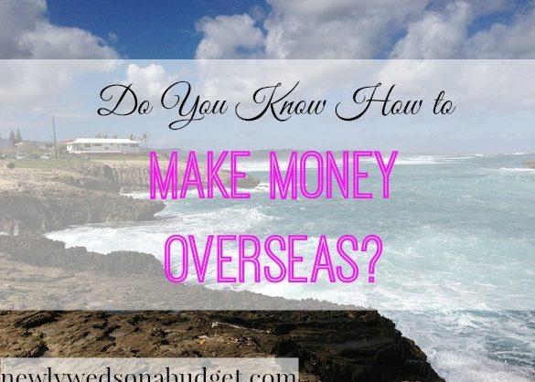 make money overseas, earning money overseas, earn money abroad tips