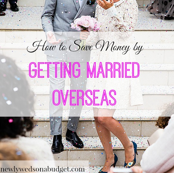 marriage saving tips, getting married abroad, marriage overseas