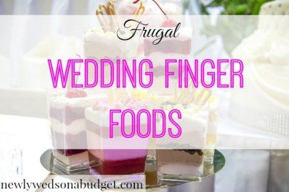 frugal wedding food, wedding finger food tips, wedding food on a budget