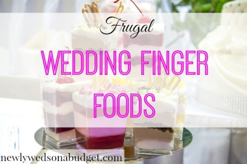 frugal wedding food, wedding finger food tips, wedding food on a budget