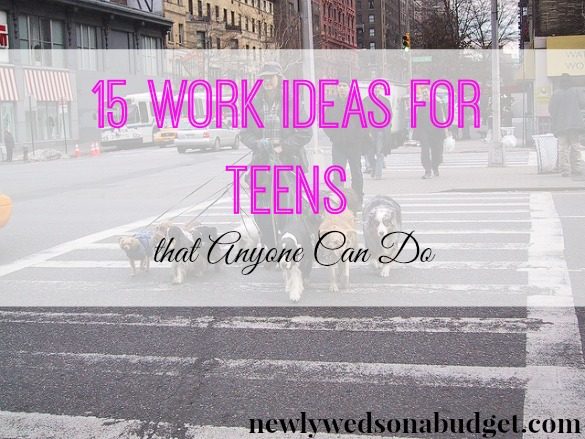 jobs for teens, work ideas for teens, teenage job tips