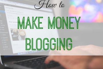 make money blogging, blogging tips, blogging as an income