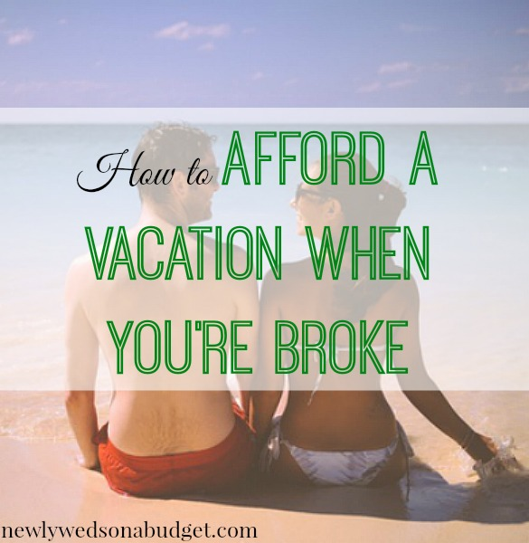 frugal vacation, budget vacation, afford a vacation