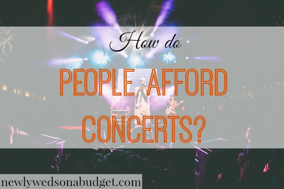 watching concerts, afford to watch a concert, purchasing concert tickets