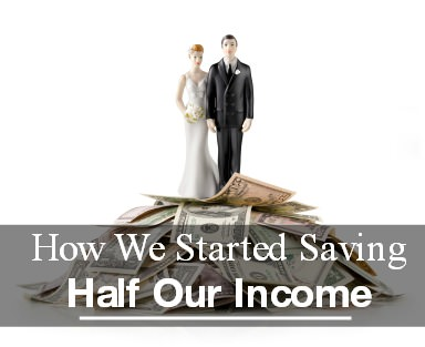 save half our income