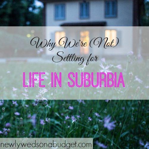 life in suburbia, suburban life, not settling for suburban life