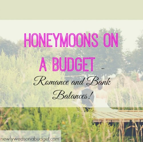 honeymoons on a budget romance and bank balances With honeymoons on a budget