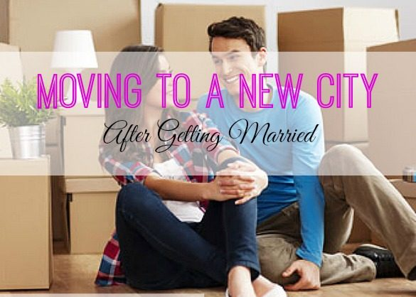 after marriage tips, moving to a new city, married couples advice