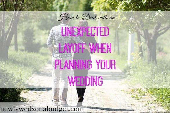 unexpected layoff, wedding plans, wedding advice