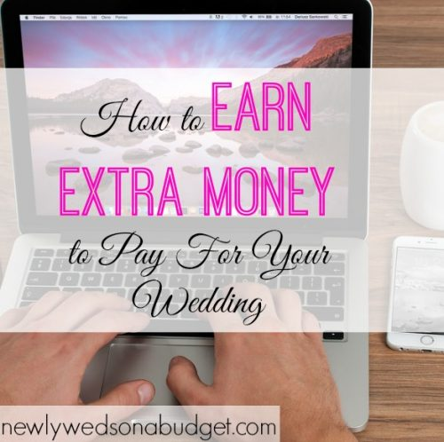 ways to pay for your wedding, earning extra cash for wedding expenses, extra income to pay for wedding expenses