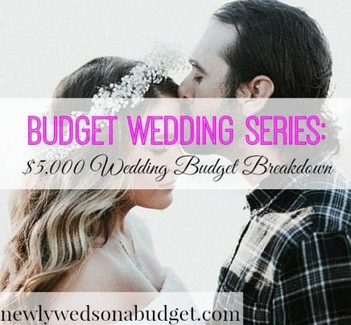 Budget wedding series 5000 wedding budget breakdown newlyweds wedding on a budget budget wedding tips affordable wedding tips junglespirit Image collections