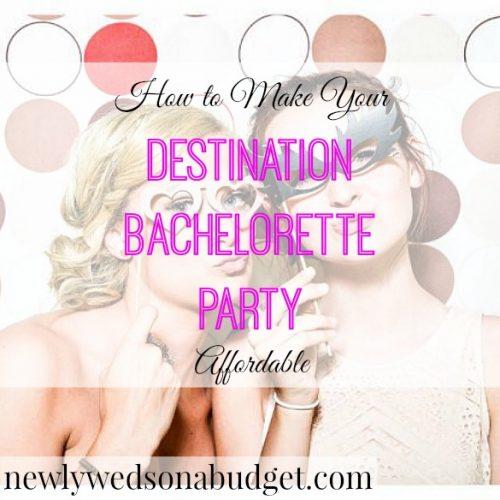 bachelorette party tips, destination bachelorette party, affordable bachelorette tips