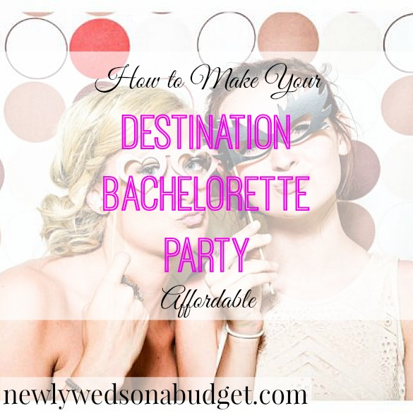 Destination bachelorette party newlyweds on a budget for Popular bachelorette party destinations