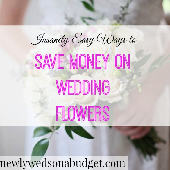 Insanely Easy Ways To Save Money On Wedding Flowers