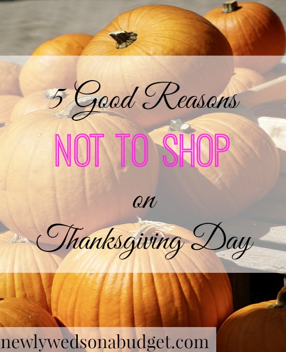thanksgiving day tips, shopping on thanksgiving, reasons not to shop